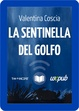 Cover of La sentinella del golfo