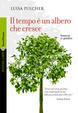 Cover of Il tempo è un albero che cresce