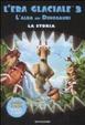 Cover of L' era glaciale 3. L'alba dei dinosauri. La storia