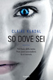 Cover of So dove sei