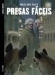 Cover of Presas Fáceis