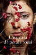 Cover of Una casa di petali rossi