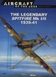 Cover of The Legendary Spitfire MK I/II, 1939-41