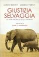 Cover of Giustizia selvaggia. La vita morale degli animali