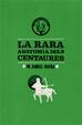 Cover of La rara anatomia dels centaures