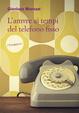 Cover of L'amore ai tempi del telefono fisso