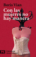 Cover of Con Las Mujeres No Hay Manera / There is no way with Women