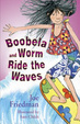 Cover of Boobela And Worm Ride The Waves