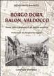 Cover of Borgo Dora, Balon, Valdocco. Storia, mito e immagini di un operoso quartiere