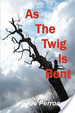 Cover of As the Twig Is Bent
