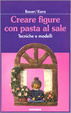 Cover of Creare figure con pasta al sale