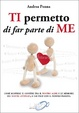 Cover of Ti permetto di far parte di me