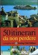 Cover of Cinquanta itinerari da non perdere