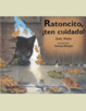 Cover of RATONCITO, TEN CUIDADO