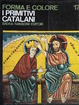 Cover of I primitivi catalani