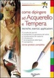 Cover of Come dipingere ad acquerello e tempera