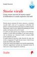Cover of Storie virali. Come creare racconti di marca capaci di diffondersi in modo esplosivo nel web