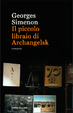 Cover of Il piccolo libraio di Archangelsk