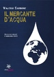 Cover of Il mercante d'acqua