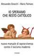 Cover of Io speriamo che resto cattolico