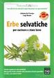 Cover of Erbe selvatiche per cucinare e stare bene
