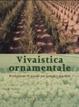 Cover of Vivaistica ornamentale. Produzione di piante per parchi e giardini