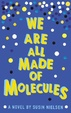 Cover of We are All Made of Molecules