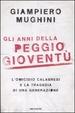 Cover of Gli anni della peggio gioventù.