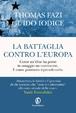 Cover of La battaglia contro l'Europa