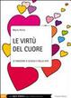 Cover of Le virtù del cuore. Le emozioni a scuola e nella vita