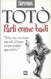 Cover of Parli come badi