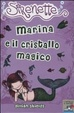 Cover of Marina e il cristallo magico. Sirenette. Vol. 6