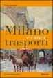 Cover of Milano e i suoi trasporti