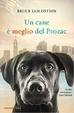 Cover of Un cane è meglio del Prozac