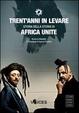 Cover of Trent'anni in levare. Storia della storia di Africa Unite