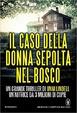 Cover of Il caso della donna sepolta nel bosco