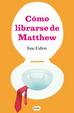 Cover of Cómo librarse de Matthew