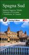 Cover of Spagna sud. Madrid, Segovia, Toledo, Valencia e il Levante, l'Andalusia, le Canarie. Con guida alle informazioni pratiche