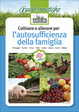 Cover of Coltivare e allevare per l'autosufficienza della famiglia