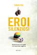 Cover of Eroi silenziosi