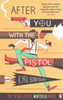 Cover of After You with the Pistol