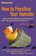 Cover of How to Fossilise Your Hamster