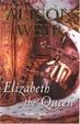 Cover of Elizabeth, the Queen
