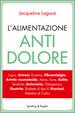 Cover of L'alimentazione antidolore. Lupus, artrosi, eczema, fibromialogia, artrite reumatoide, asma, acne, colite, tendinite, mal di testa, osteoporosi, gastrite, diabete...