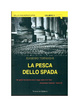 Cover of La pesca dello spada
