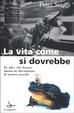 Cover of La vita come si dovrebbe