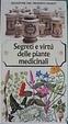 Cover of Segreti e virtù delle piante medicinali