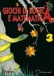 Cover of Giochi di logica e matematica