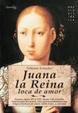 Cover of JUANA LA REINA, LOCA DE AMOR