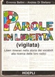 Cover of Parole in libertà (vigilata)